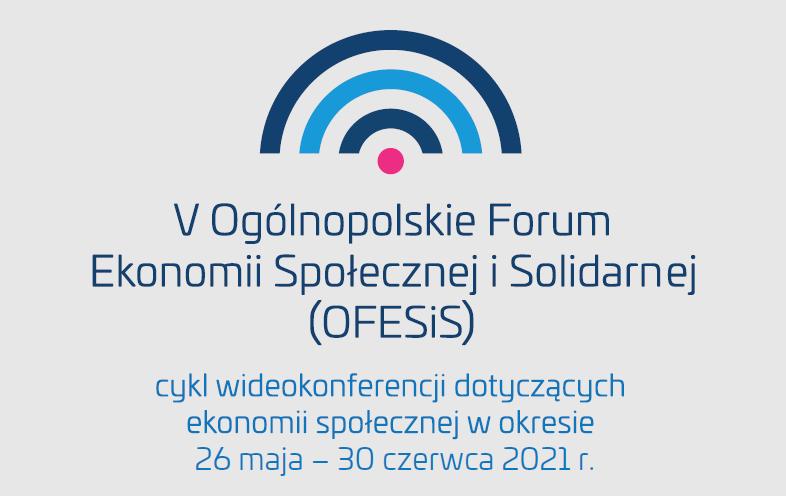 Zaproszenie na V Ogólnopolskie Forum Ekonomii Społecznej i Solidarnej